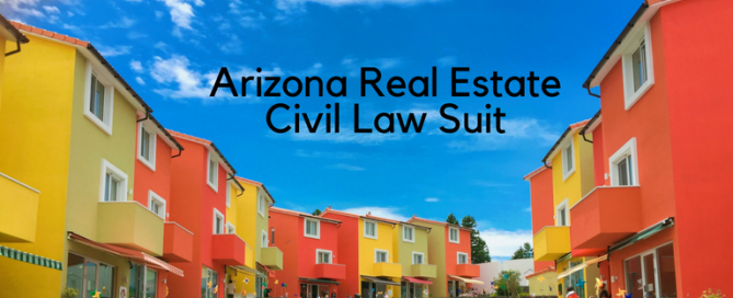 Arizona Real Estate Civil Law Suit