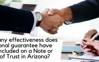 What if any effectivness does a personal guarantee have when included on a Note or Deed of Trust in Arizona?