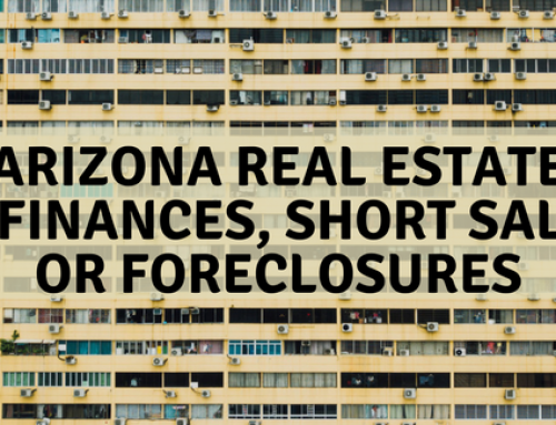 Arizona Real Estate Refinances, Short Sales or Foreclosures