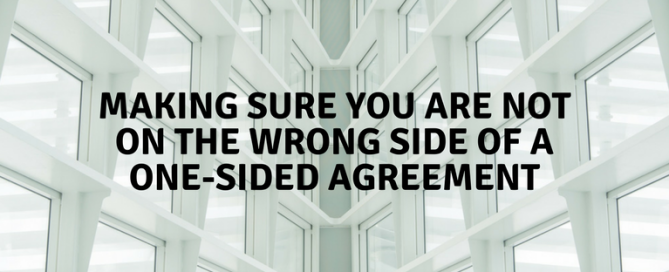 Making sure you are not on the wrong side of a one-sided agreement